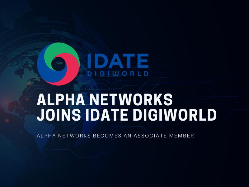 Alpha Networks joins IDATE DigiWorld as Associate Member