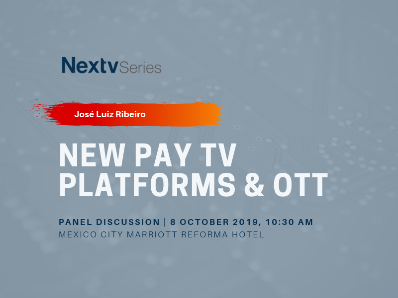 """New Pay TV platforms & OTT"" panel discussion at NexTV Series Mexico"