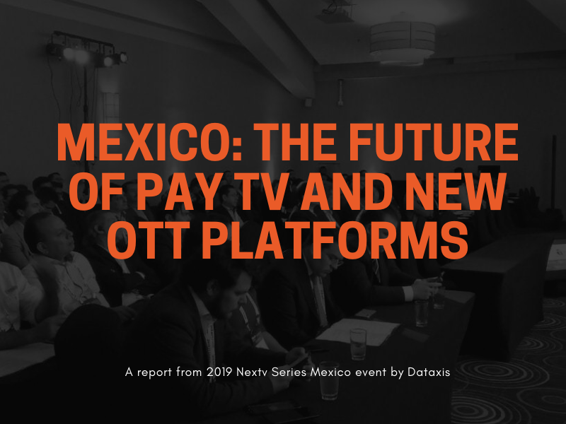 Mexico: the future of Pay TV and new OTT platforms